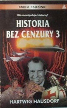 Historia bez cenzury 3 Kto manipuluje historią?