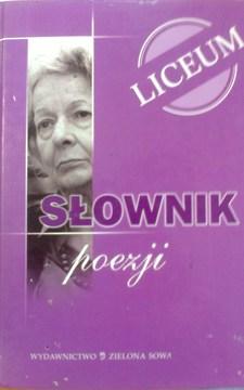 Słownik poezji liceum /112813/