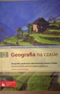 Geografia na czasie 2 Geografia społeczno - ekonomiczna świata