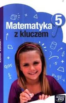 Matematyka SP KL 5 Matematyka z kluczem Zbiór Zadań