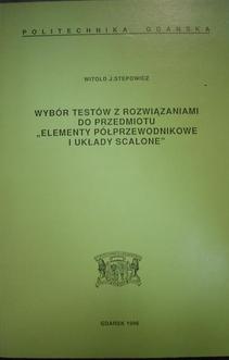 """Wybór testów z rozwiązaniami do przedmiotu """"Elementy półprzewodnikowe i układy scalone"""""""