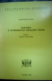 Zadania z wybranych działów fizyki, cz. 1 Fizyka klasyczna