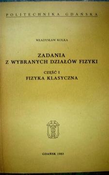 Zadania z wybranych działów fizyki, cz. 1 fizyka klasyczna /20313/