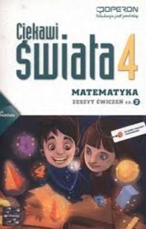 Ciekawi świata Matematyka SzP kl.4 ćw. cz.1