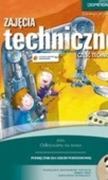 Odkrywamy na nowo Zajęcia techniczne cz. techniczna SP kl. 4-6