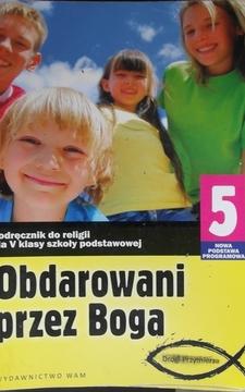 Obdarowani przez Boga 5 Drogi przymierza zeszyt ucznia /286/