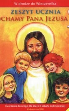 Kochamy Pana Jezusa SP Katechizm kl. 2 ćw /9241/