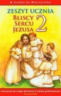 Bliscy sercu Jezusa SP Katechizm kl. 2 ćw