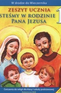 Jesteśmy w domu i rodzinie Pana Jezusa SP Katechizm kl. 1 ćw.