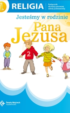 Jesteśmy w rodzinie Pana Jezusa SP Katechizm kl. 1 /9247/