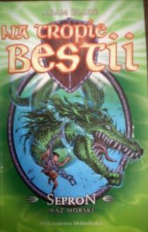 Na tropie bestii TOM 2 Sepron wąż morski