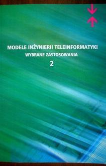 Modele Inżynierii Teleinformatyki Wybrane Zastosowania 2