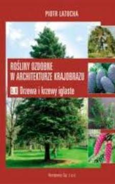 Rośliny ozdobne w architekturze krajobrazu Cz.III /2038/