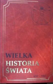 Wielka historia świata Tom VII 650-950