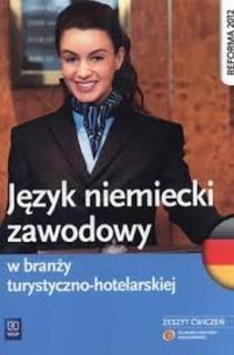Język niemiecki zawodowy w branży turystyczno-hotelarskiej Ćw.