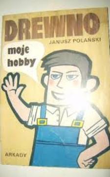 Drewno moje hobby /3810/