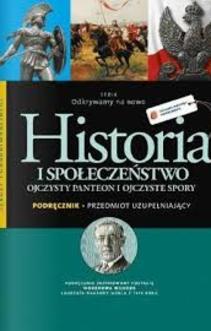 Odkrywamy na nowo Historia i społ. Ojczysty Panteon i ojczyste spory LO Podr.