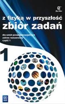 Z fizyką w przyszłość Zbiór zadań 1 LO ZR /9093/