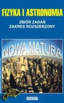 Fizyka i astronomia ZR Zbiór zadań Nowa Matura /530/