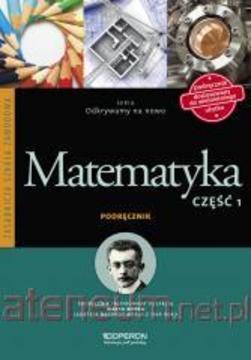 Odkrywamy na nowo Matematyka część 1 ZSZ Podr. /113619/
