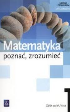 Matematyka Poznać, zrozumieć 1 Zbiór zadań  LO ZP /9299/