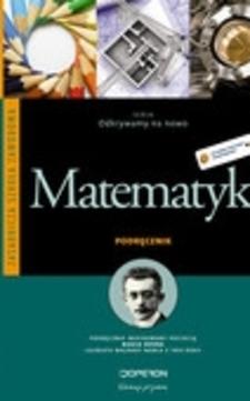 Odkrywamy na nowo Matematyka część 1 ZSZ Podr. /9344/
