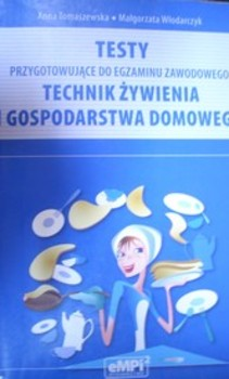 Testy przygotowujące do egzaminu zawodowego Technik żywienia i gospodarstwa domowego
