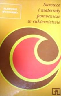 Surowce i materiały pomocnicze w cukiernictwie