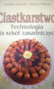 Ciastkarstwo Technologia dla szkół zasadniczych