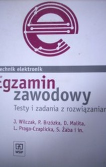 Technik Elektronik.Egzamin zawodowy.Testy i zadania z rozwiązaniami