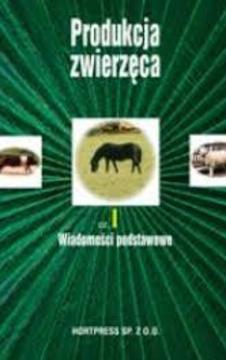Produkcja zwierzęca cz. I Wiadomości podstawowe