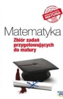 Matematyka Zbiór zadań przygotowujących do matury