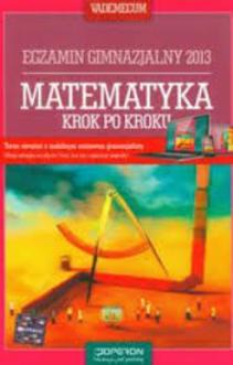 Egzamin gimnazjalny 2013 Matematyka Krok po kroku