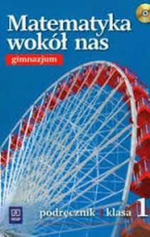 Matematyka wokół nas 1 gim. podręcznik