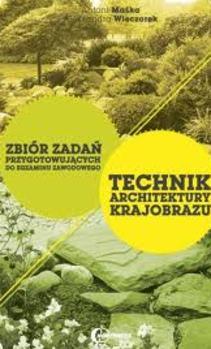 technik architektury krajobrazu Zbiór zadań do egaminu zawodowego zeszyt 1