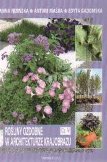 Rośliny ozdobne w architekturze krajobrazu Cz.V