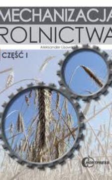 Mechanizacja rolnictwa cz. I /7543/