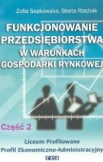 Funkcjonowanie przedsiębiorstwa w warunkach gospodarki rynkowej cz.2