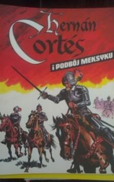 Komiks Herman Cortes i podbój Meksyku