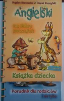 Angielski na dobry początek Książka dziecka + Poradnik dla rodziców