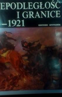 O niepodległość i granice 1914-1921