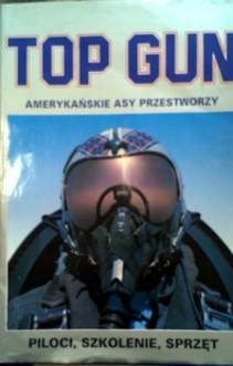 TOP GUN Amerykańskie asy przestworzy Piloci Szkolenie Sprzęt