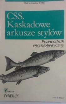 CSS. Kaskadowe arkusze stylów Przewodnik encyklopedyczny