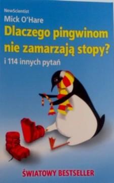 Dlaczego pingwinom nie zamarzają stopy? i 114 innych pytań /6177/