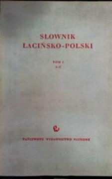 Słownik łacińsko-polski Tom I A-C /32748/