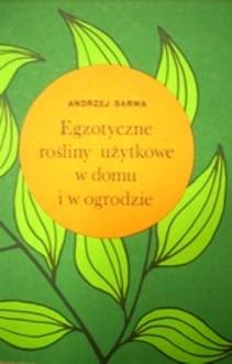 Egzotyczne rośliny użytkowe w domu i ogrodzie