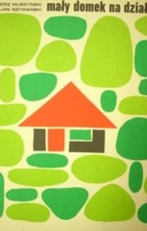 Mały domek na działce
