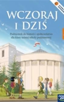 Historia kl. 6 Wczoraj i dziś Podręcznik