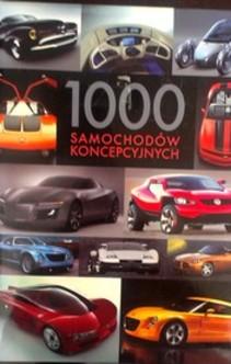 1000 samochodów koncepcyjnych pomysły, projekty, marzenia