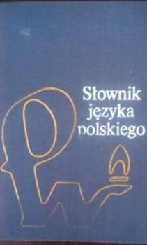 Słownik języka polskiego  Tom I-III